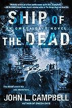 Ship of the Dead (An Omega Days Novel) by…