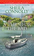 A Turn for the Bad by Sheila Connolly