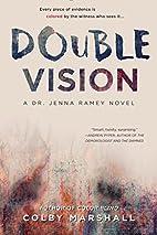 Double Vision (A Dr. Jenna Ramey Novel) by…