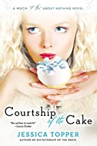 Courtship of the Cake (Much I Do About…