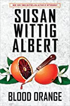 Blood Orange (China Bayles Mystery) by Susan…