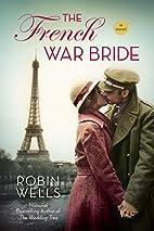 The French War Bride (Wedding Tree) by Robin…