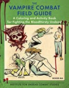 The Vampire Combat Field Guide: A Coloring…
