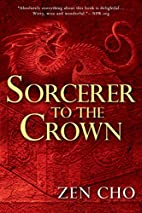 Sorcerer to the Crown (A Sorcerer to the…