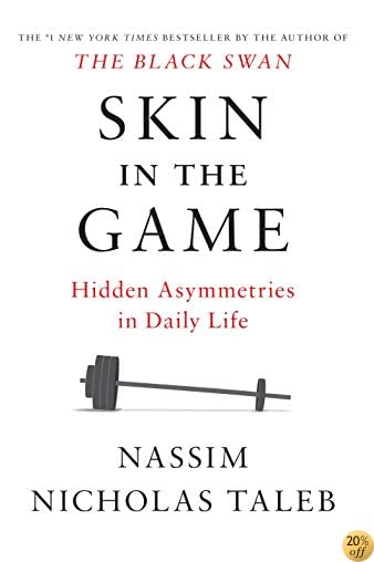 TSkin in the Game: Hidden Asymmetries in Daily Life