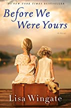 Before We Were Yours: A Novel by Lisa…