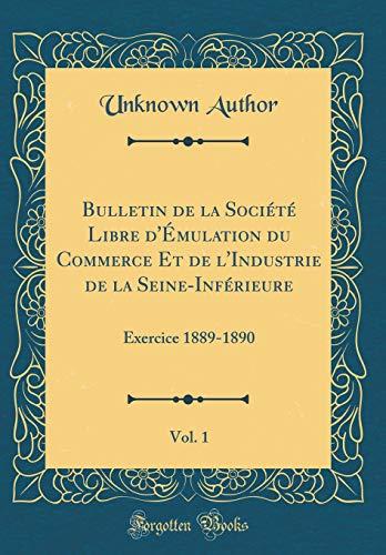 bulletin-de-la-societe-libre-demulation-du-commerce-et-de-lindustrie-de-la-seine-inferieure-vol-1-exercice-1889-1890-classic-reprint-french-edition