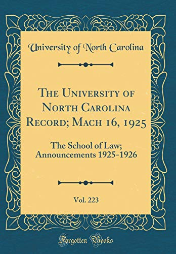 the-university-of-north-carolina-record-mach-16-1925-vol-223-the-school-of-law-announcements-1925-1926-classic-reprint