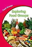 Schaefer, Lola M.: Exploring Food Groups (Young Explorer: Food Groups)