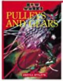 Royston, Angela: Pulleys and Gears (How it Works)
