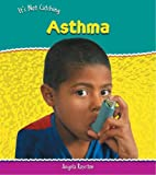 Royston, Angela: Asthma (It's Not Catching)