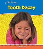 Angela Royston: Tooth Decay (It's Not Catching)