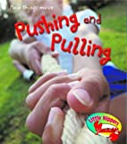 Barraclough, Sue: Little Nippers: How Do Things Move? Pushing and Pulling in the Playground