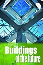 Buildings of the Future (Eco-Action) by…
