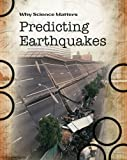 Solway, Andrew: Prediciting Earthquakes (Why Science Matters)