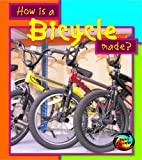 Miles, Elizabeth: How is a Bicycle Made? (Young Explorer: How are Things Made?)