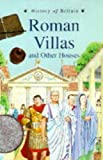 Williams, Brenda: Roman Villas and Other Houses (History of Britain Topic Books)