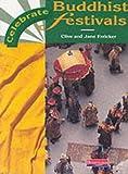 Erricker, Clive: Buddhist Festivals (Celebrate!)