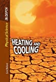 Morgan, Sally: Heating and Cooling (Physical Science in Depth)