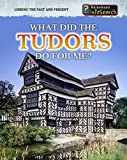 Bingham, Jane: What Did the Tudors Do for Me? (InfoSearch: Linking the Past and Present)