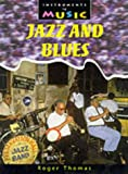 Thomas, Roger: Jazz and Blues (Instruments in Music)