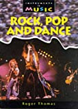 Thomas, Roger: Rock, Pop and Dance (Instruments in Music)