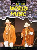Thomas, Roger: World Music (Instruments in Music)