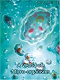 Robert Snedden: A World of Micro-organisms (Microlife) (Microlife)