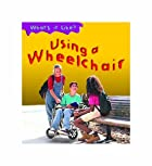 Using a Wheelchair (Young Explorer: What's…