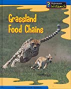 Grassland food chains by Louise Spilsbury