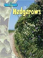 Hedgerows (Wild Habitats of the British…