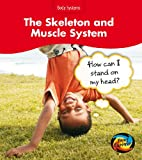 Barraclough, Sue: The Skeleton and Muscle Systems: How Can I Stand on My Head? (Young Explorer: Body Systems)