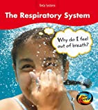 Barraclough, Sue: The Respiratory System: Why am I Out of Breath? (Young Explorer: Body Systems)