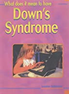 What Does It Mean to Have Down's Syndrome?…