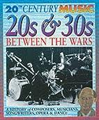 20S & 30s: Between the Wars (20th Century…