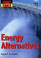 Energy Alternatives by Robert Snedden