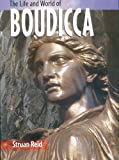 Reid, Struan: The Life and World of Boudicca
