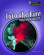 Into the Fire: Volcanologists (InfoSearch:…