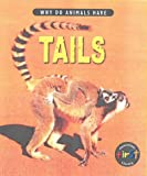 Miles, Elizabeth: Why Do Animals Have Tails?