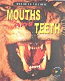 Miles, Elizabeth: Why Do Animals Have Mouth and Teeth?