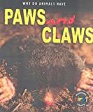 Miles, Elizabeth: Why Do Animals Have Paws and Claws?