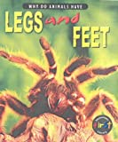 Miles, Elizabeth: Why Do Animals Have Legs and Feet?