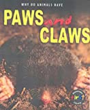 Elizabeth Miles: Why Do Animals Have Paws and Claws? (Why Do Animals Have) (Why Do Animals Have)