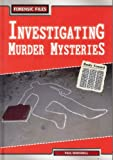 Dowswell, Paul: Investigating Murders (Forensic Files)