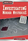 Paul Dowswell: Investigating Murders (Forensic Files) (Forensic Files)