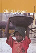 Child Labour (Just the Facts) by Kaye…