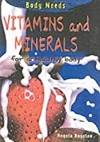 Vitamins and Minerals (Body Needs) (Body…