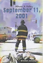 September 11, 2001 (Witness to History) by…