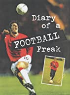 Diary of a Football Freak (Diary of a Sports…