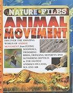 Animal movement : nature files / Kate Petty…